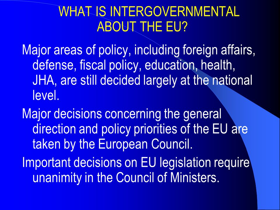 WHAT IS INTERGOVERNMENTAL ABOUT THE EU.