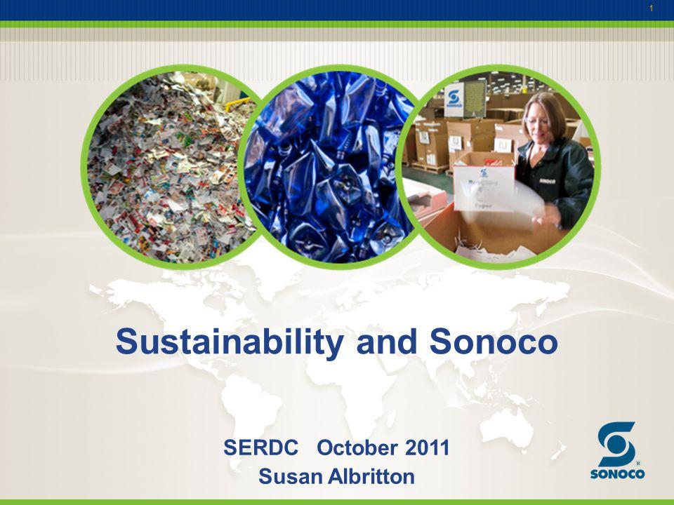 1 Sustainability and Sonoco SERDC October 2011 Susan Albritton