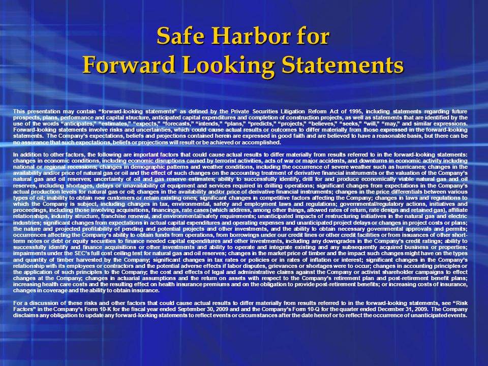 """Safe Harbor for Forward Looking Statements This presentation may contain """"forward-looking statements"""" as defined by the Private Securities Litigation"""