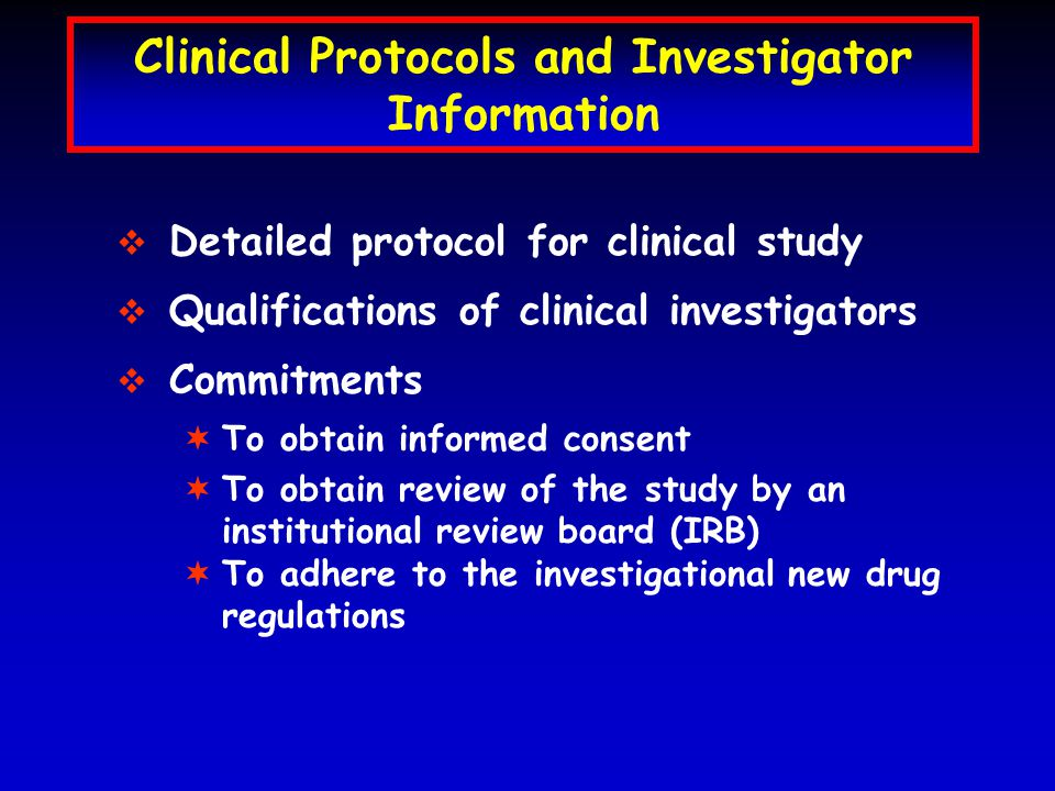 Clinical Protocols and Investigator Information   Detailed protocol for clinical study   Qualifications of clinical investigators   Commitments