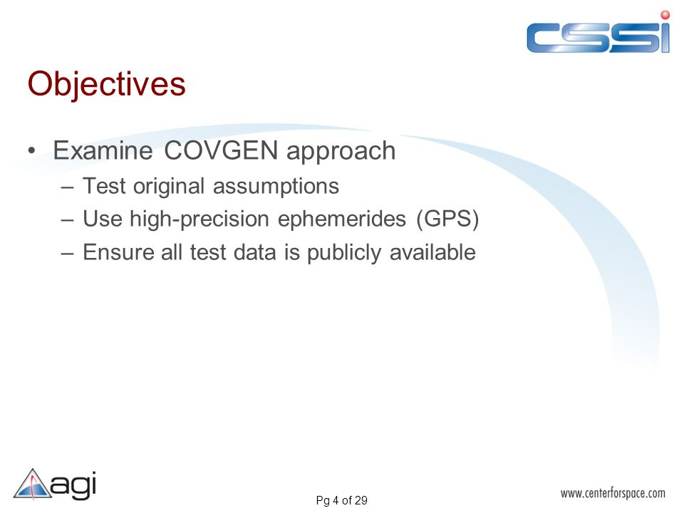 Pg 4 of 29 Objectives Examine COVGEN approach –Test original assumptions –Use high-precision ephemerides (GPS) –Ensure all test data is publicly available