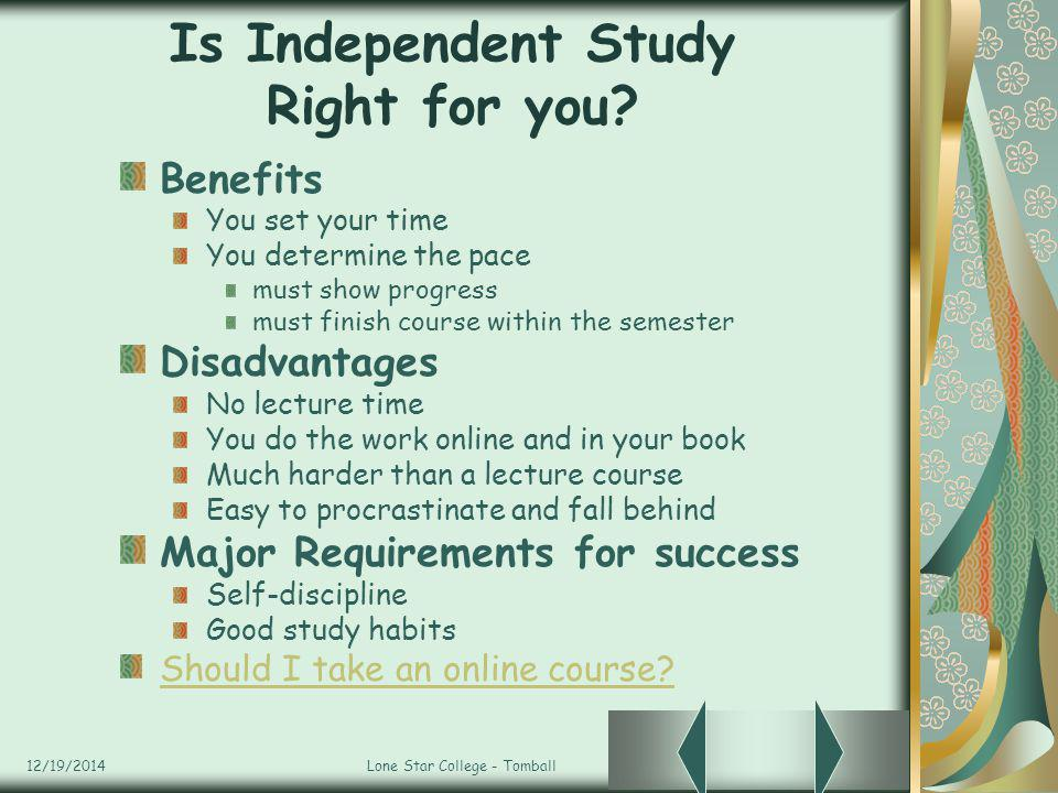 12/19/2014Lone Star College - Tomball Is Independent Study Right for you.