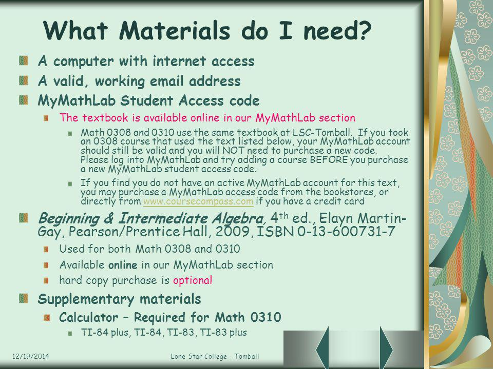 12/19/2014Lone Star College - Tomball What Materials do I need.