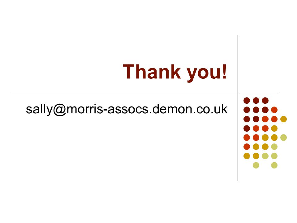 Thank you! sally@morris-assocs.demon.co.uk