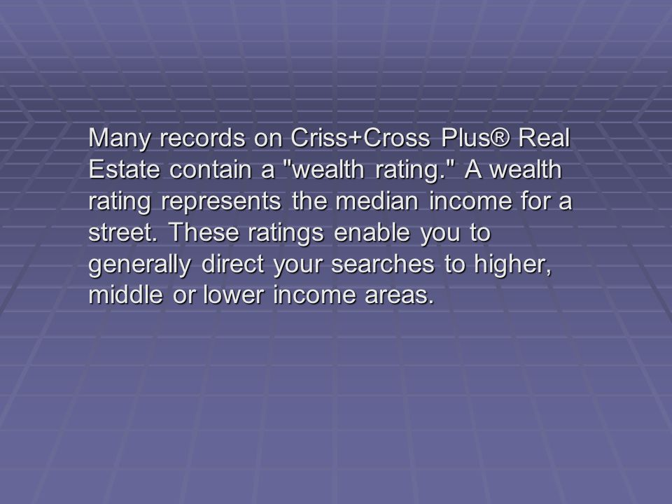 Many records on Criss+Cross Plus® Real Estate contain a