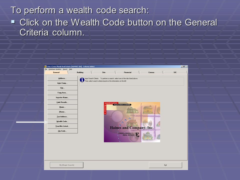 To perform a wealth code search:  Click on the Wealth Code button on the General Criteria column.