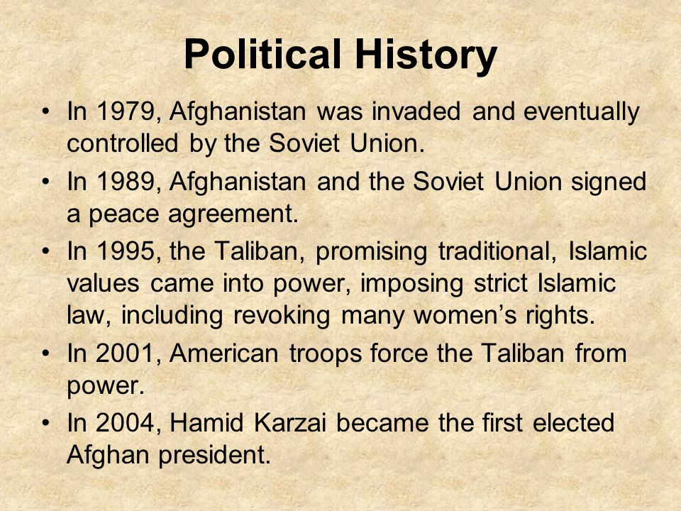 Political History In 1979, Afghanistan was invaded and eventually controlled by the Soviet Union.