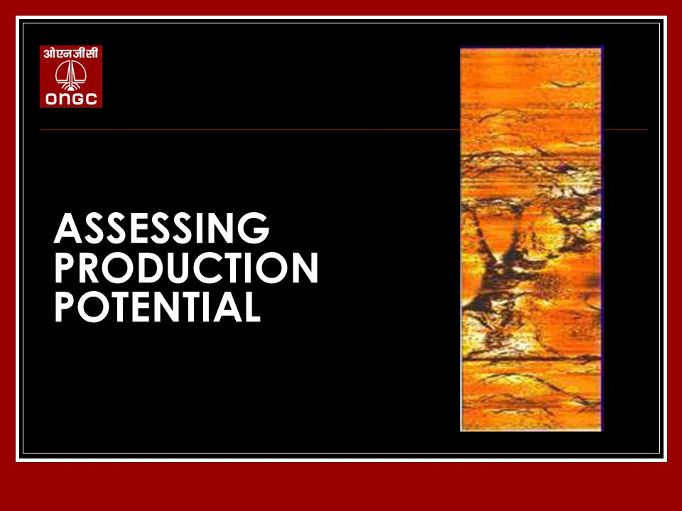 ASSESSING PRODUCTION POTENTIAL
