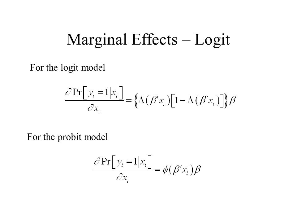 Marginal Effects – Logit For the logit model For the probit model