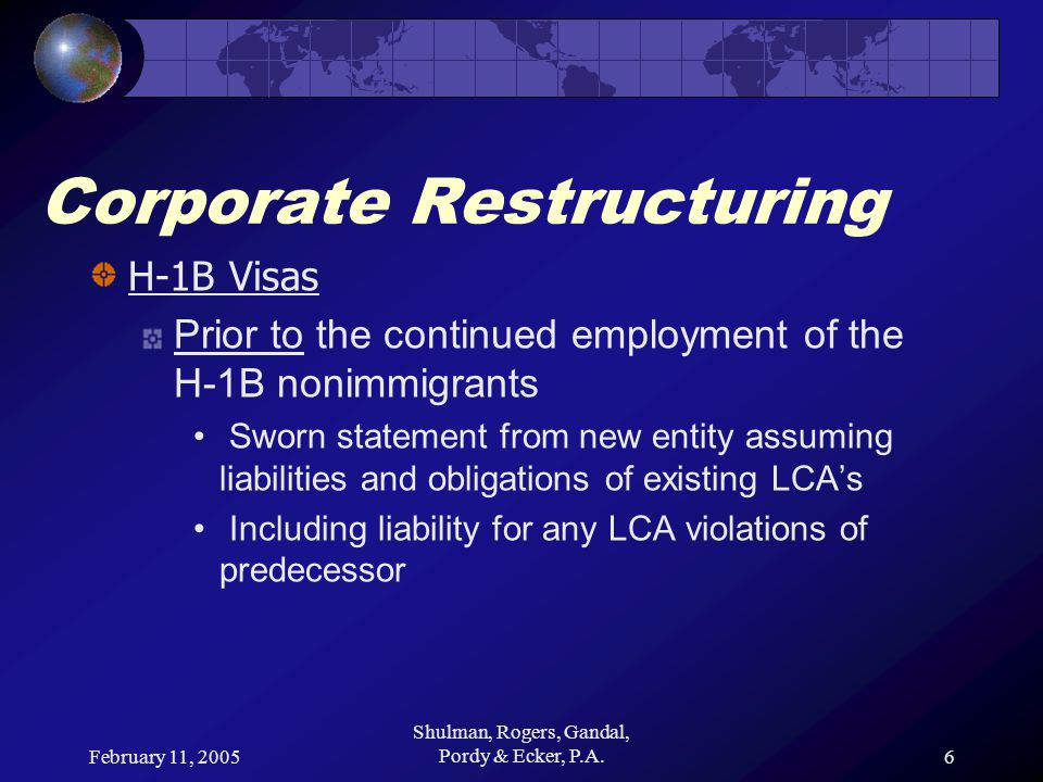 February 11, 2005 Shulman, Rogers, Gandal, Pordy & Ecker, P.A.7 Corporate Restructuring E-1 & E-2 Visas New E-1 or E-2 Petition required with change in ownership File at CIS or U.S.