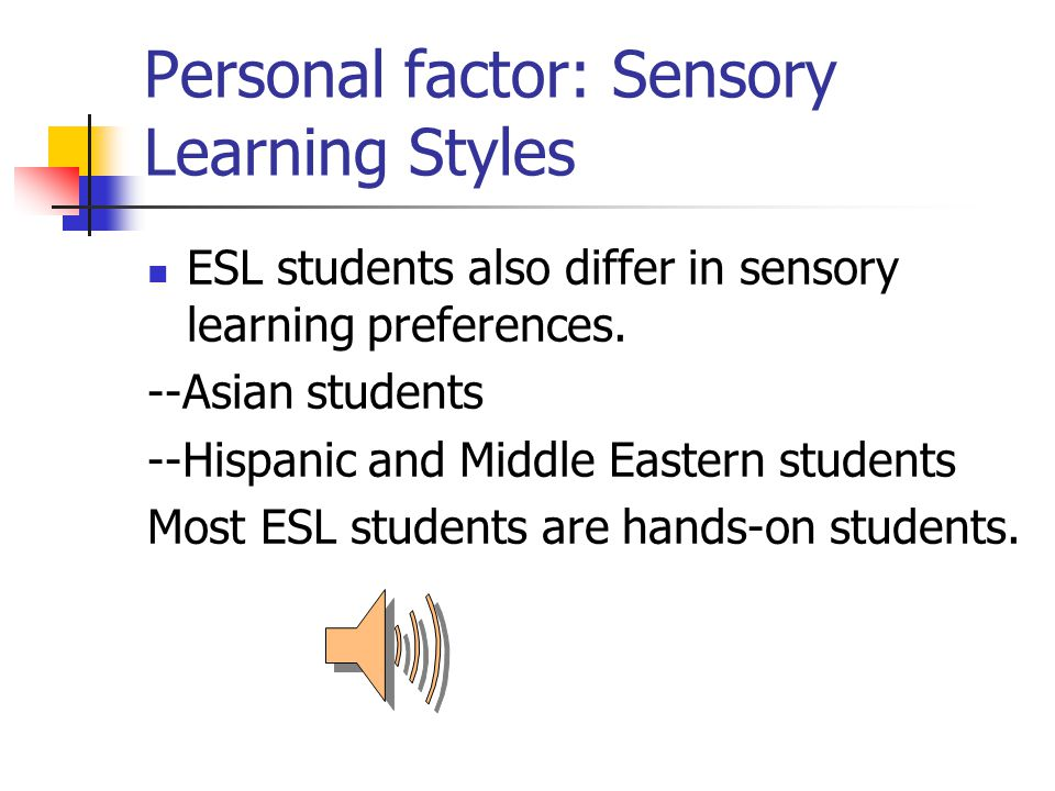 Personal factor: Learning Styles The student could be analytical or global.