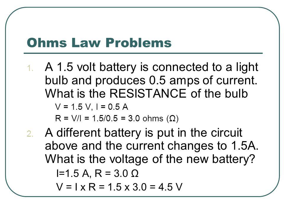 Ohms Law Problems 1.