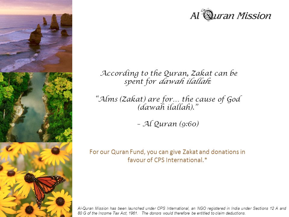 "According to the Quran, Zakat can be spent for dawah ilallah: ""Alms (Zakat) are for… the cause of God (dawah ilallah)."" – Al Quran (9:60) For our Qura"