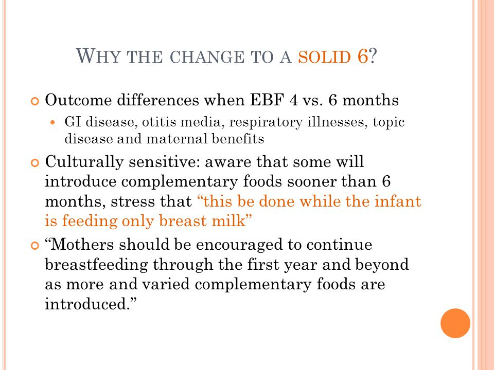 W HY THE CHANGE TO A SOLID 6. Outcome differences when EBF 4 vs.