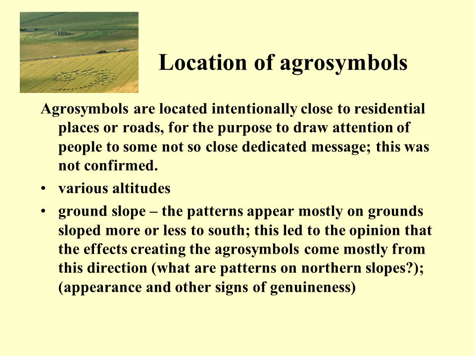 Other research Ley-lines – agrosymbols are located on connecting lines between churches, chapels, often in golden sections Agrosymbols appearing in recent years are linked each other on the lines Chapels of a so-called Holy grave are close to the agrosymbols; their oblique windows are directed to the places of agrosymbols