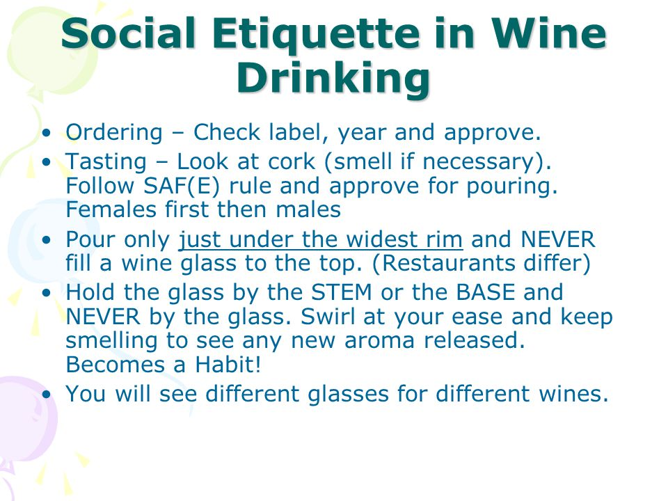 Social Etiquette in Wine Drinking Ordering – Check label, year and approve.