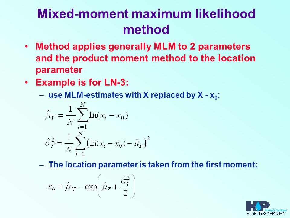 Mixed-moment maximum likelihood method Method applies generally MLM to 2 parameters and the product moment method to the location parameter Example is