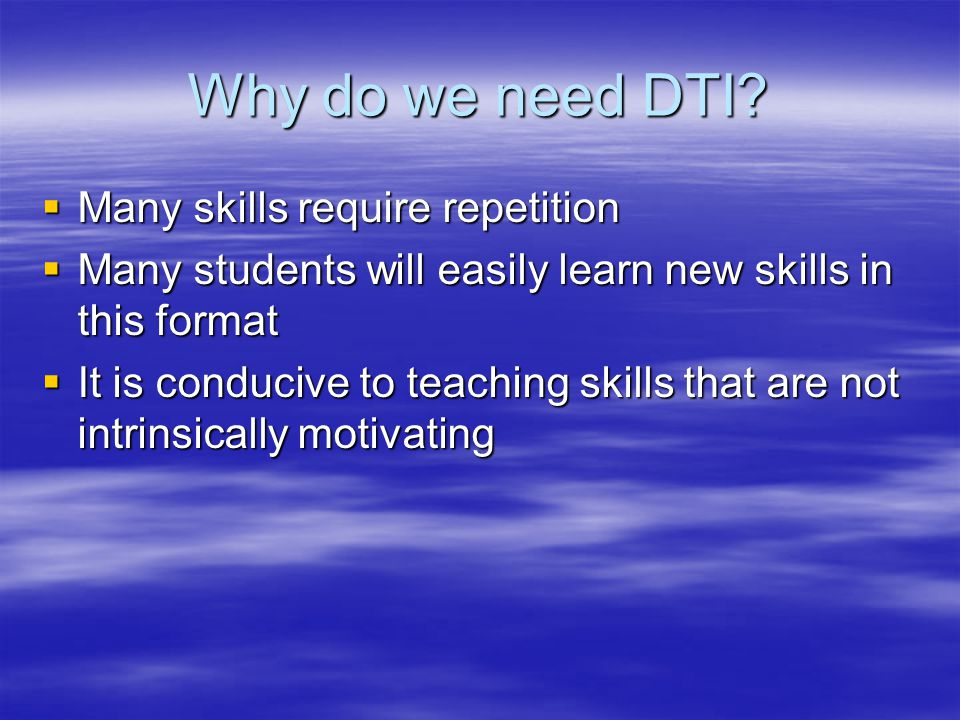 Why do we need DTI.