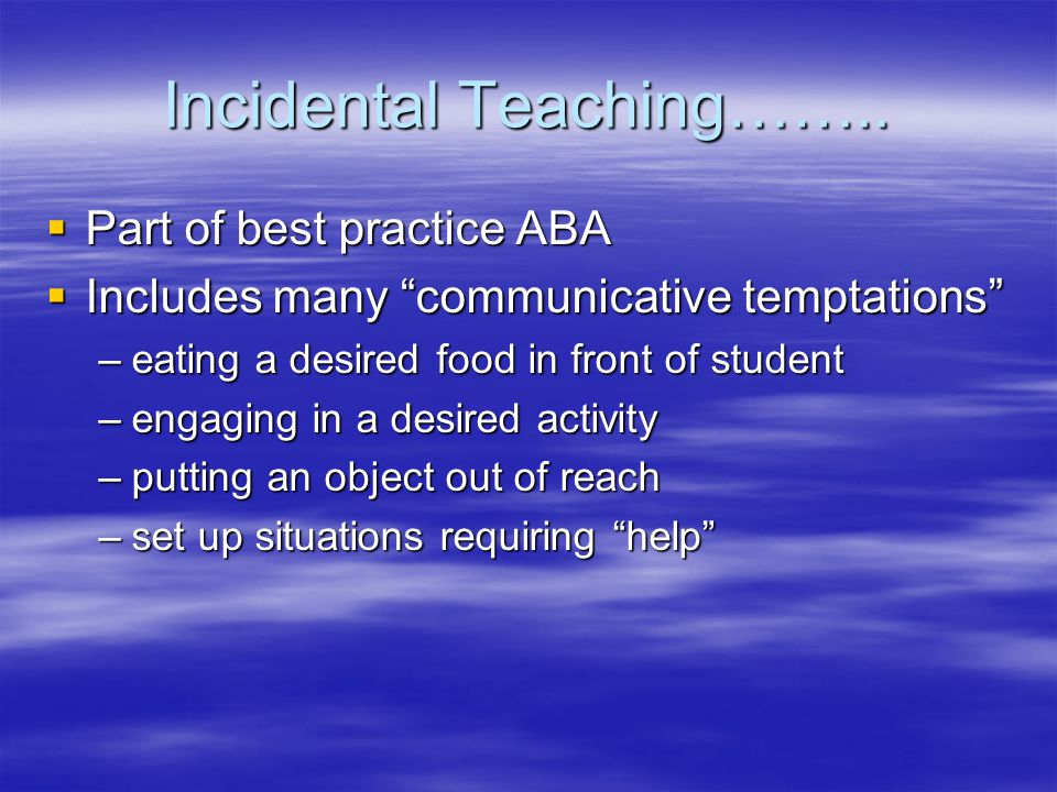 Incidental Teaching……..