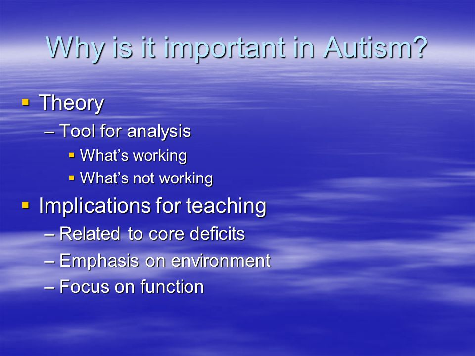 Why is it important in Autism.