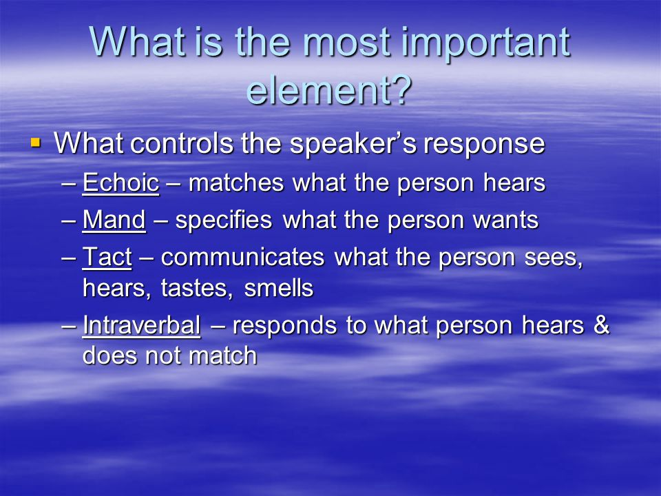 What is the most important element.