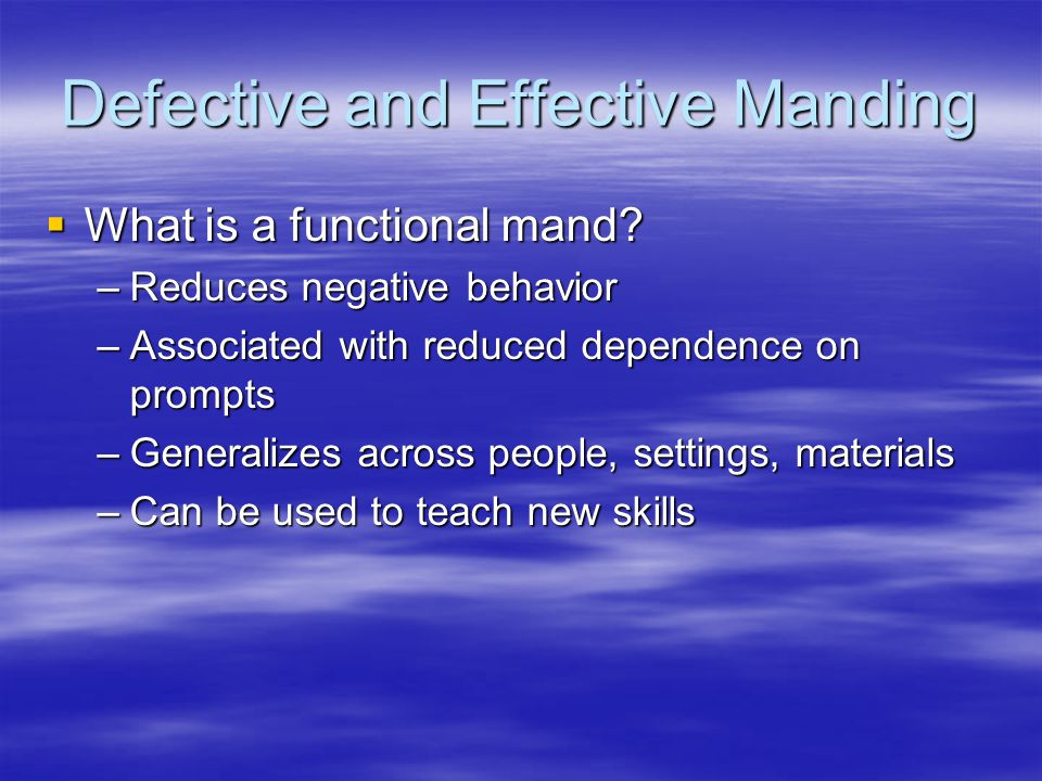 Defective and Effective Manding  What is a functional mand.