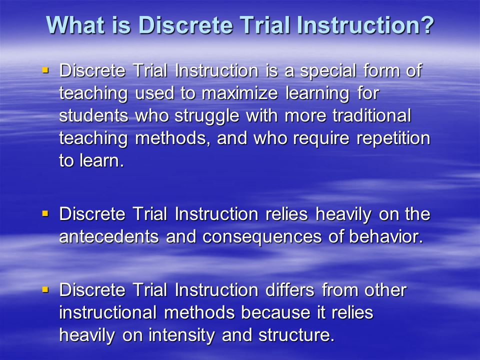 What is Discrete Trial Instruction.