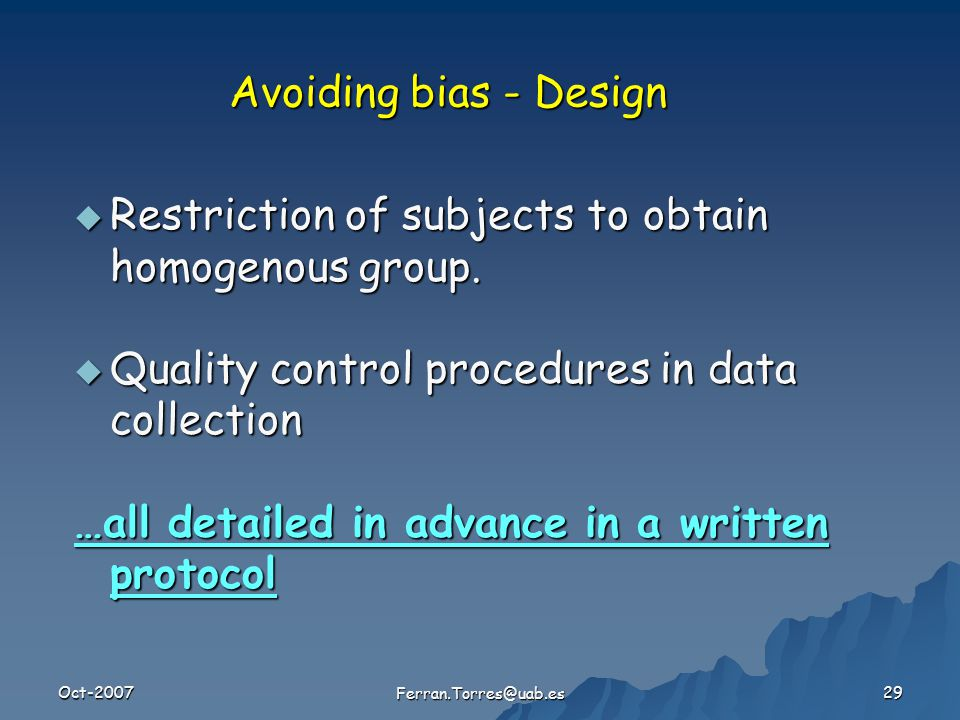 Oct-2007 Ferran.Torres@uab.es 29  Restriction of subjects to obtain homogenous group.