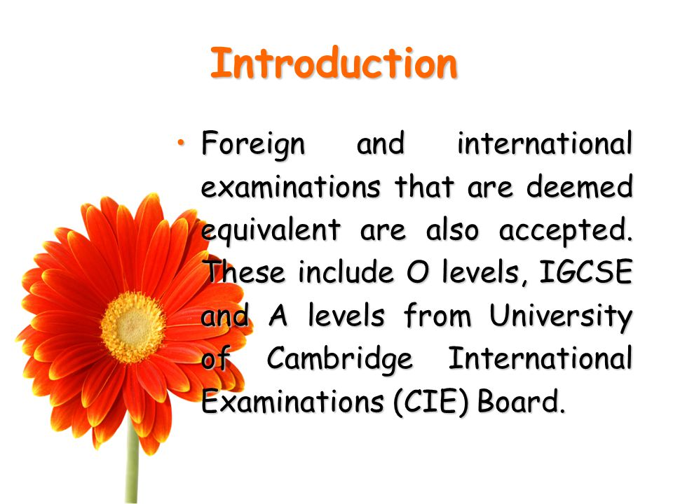 Introduction Foreign and international examinations that are deemed equivalent are also accepted.