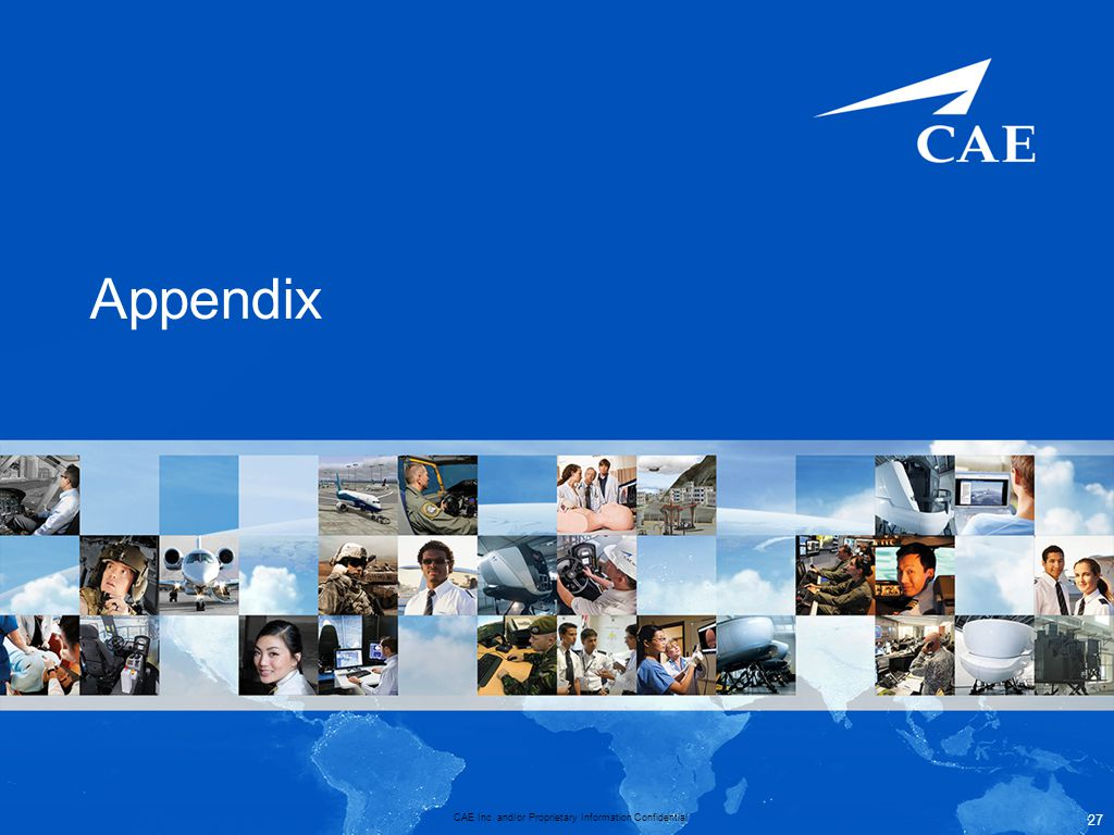 CAE Inc. and/or Proprietary Information Confidential Appendix 27