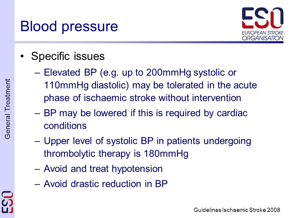 General Treatment Guidelines Ischaemic Stroke 2008 Blood pressure Specific issues –Elevated BP (e.g.