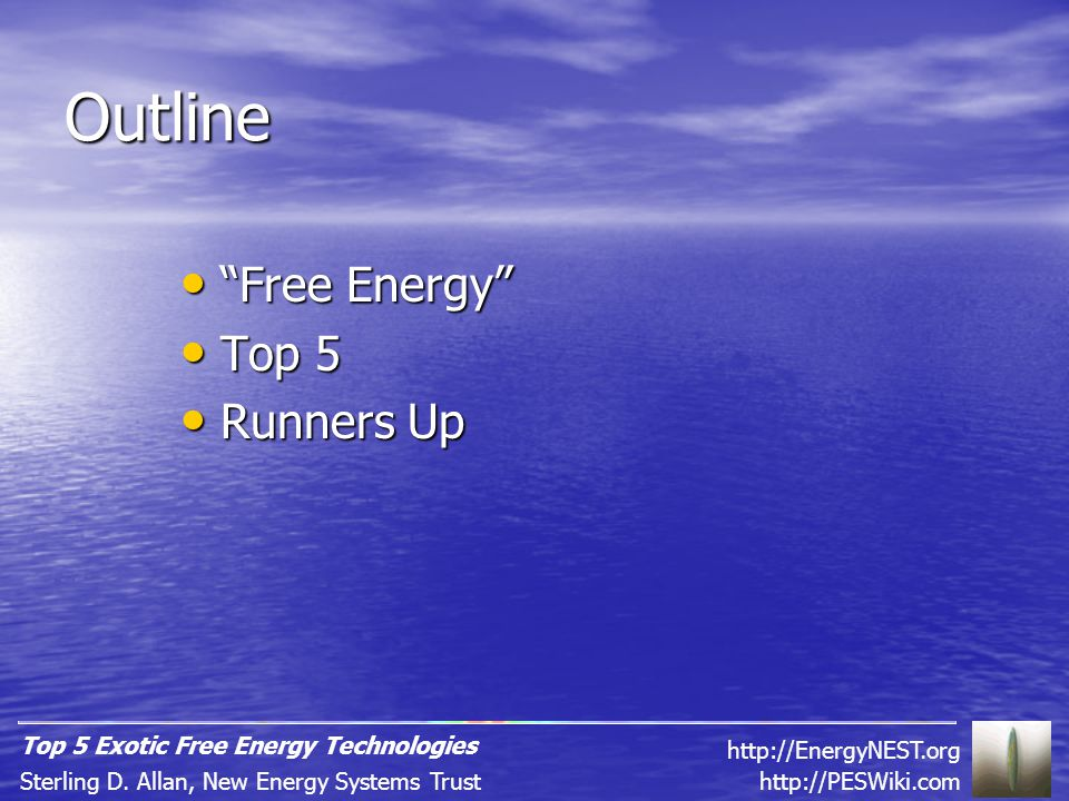 Outline Free Energy Free Energy Top 5 Top 5 Runners Up Runners Up http://PESWiki.comSterling D.