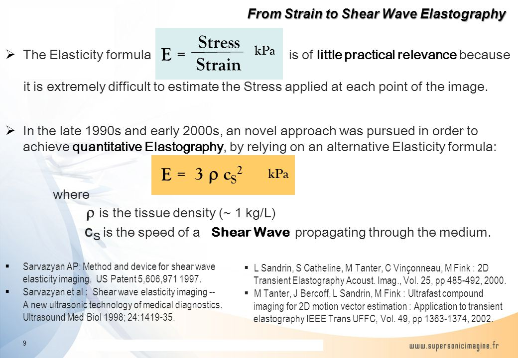 The information contained in this presentation is proprietary and confidential  The Elasticity formula is of little practical relevance because it is extremely difficult to estimate the Stress applied at each point of the image.