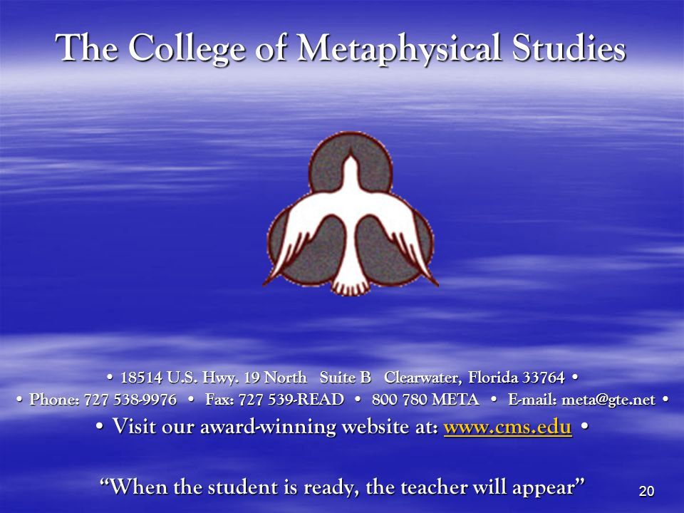 20 The College of Metaphysical Studies 18514 U.S. Hwy.