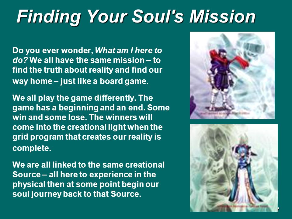 7 Finding Your Soul s Mission Do you ever wonder, What am I here to do.