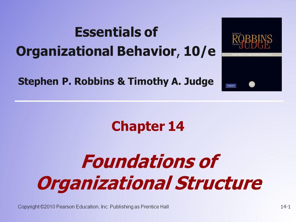 Copyright ©2010 Pearson Education, Inc. Publishing as Prentice Hall 14-1 Essentials of Organizational Behavior, 10/e Stephen P. Robbins & Timothy A. J