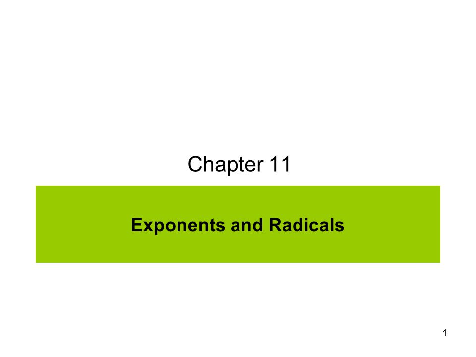 1 Exponents and Radicals Chapter 11