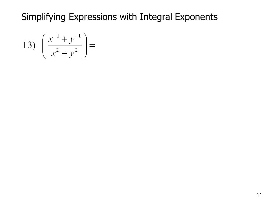 11 Simplifying Expressions with Integral Exponents