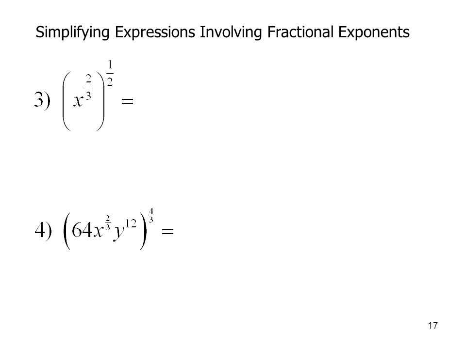 17 Simplifying Expressions Involving Fractional Exponents