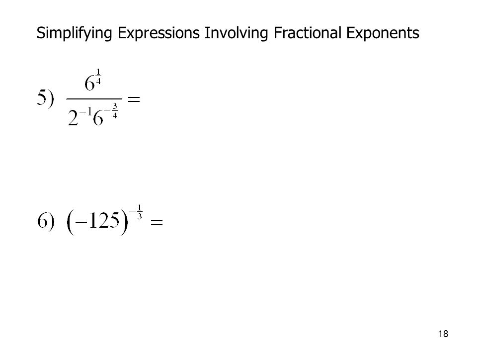 18 Simplifying Expressions Involving Fractional Exponents