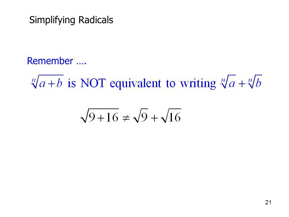 21 Simplifying Radicals Remember ….