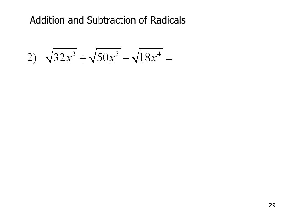 29 Addition and Subtraction of Radicals