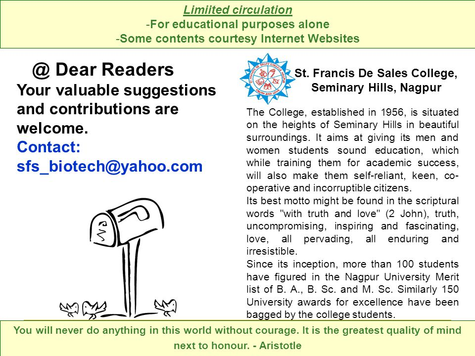 @ Dear Readers Your valuable suggestions and contributions are welcome. Contact: sfs_biotech@yahoo.com Limiited circulation -For educational purposes