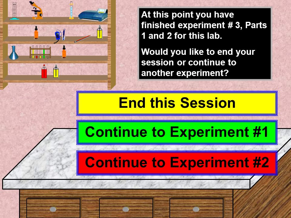 Click Mouse Here to View Next Text on the Blackboard When you are finished with part 2 of experiment # 3, be sure that you include the following with