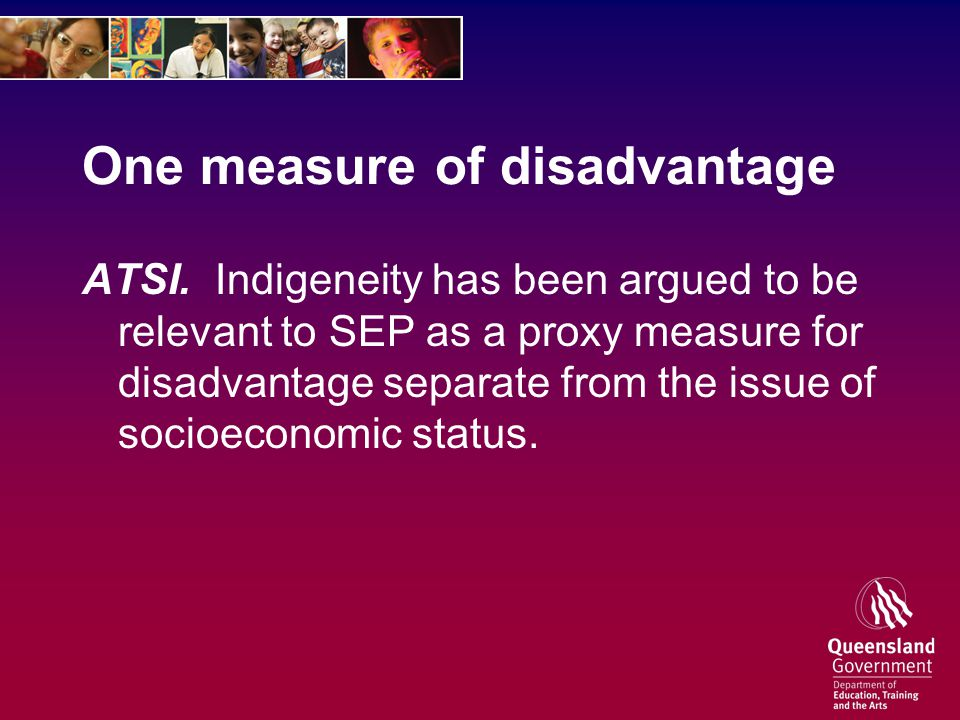 One measure of disadvantage ATSI.