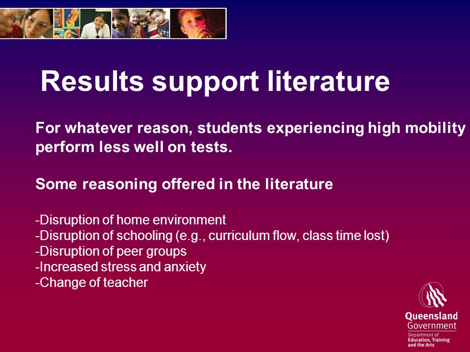 Results support literature For whatever reason, students experiencing high mobility perform less well on tests.