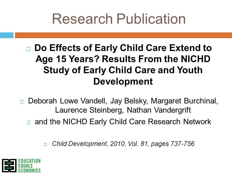 Research Publication  Do Effects of Early Child Care Extend to Age 15 Years.