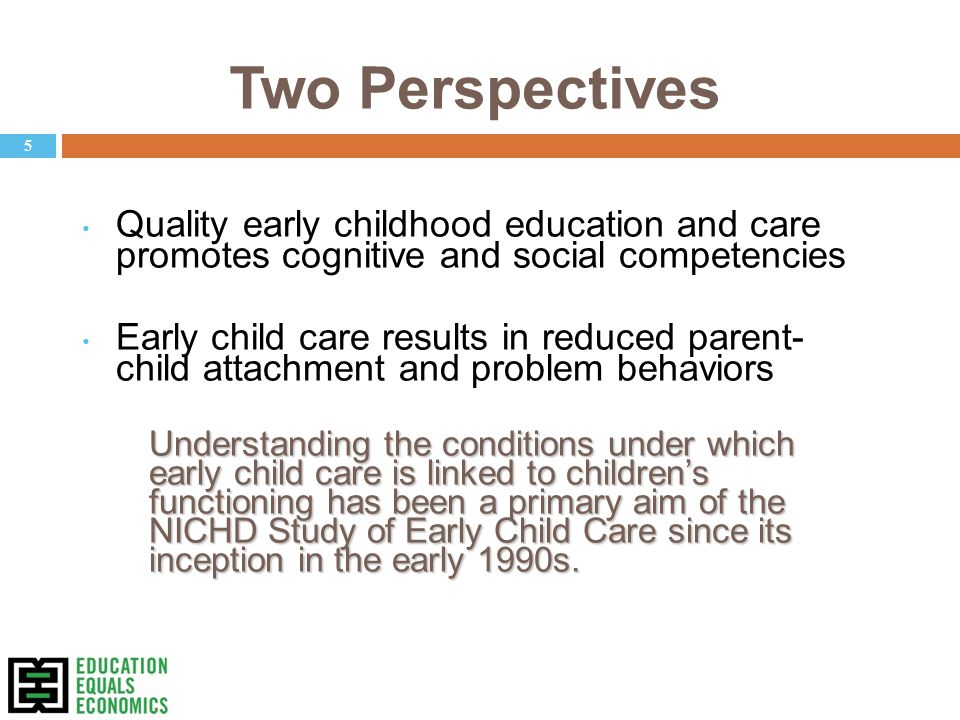 Problems in Earlier Research  Small, non-representative samples  Selection bias  The amount and quality of child care depends partly on family characteristics.