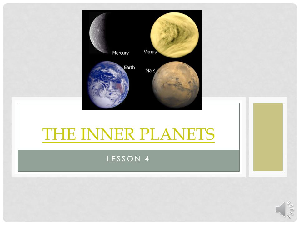 OBJECTIVES Students will be able to describe the characteristics that the inner planets have in common.