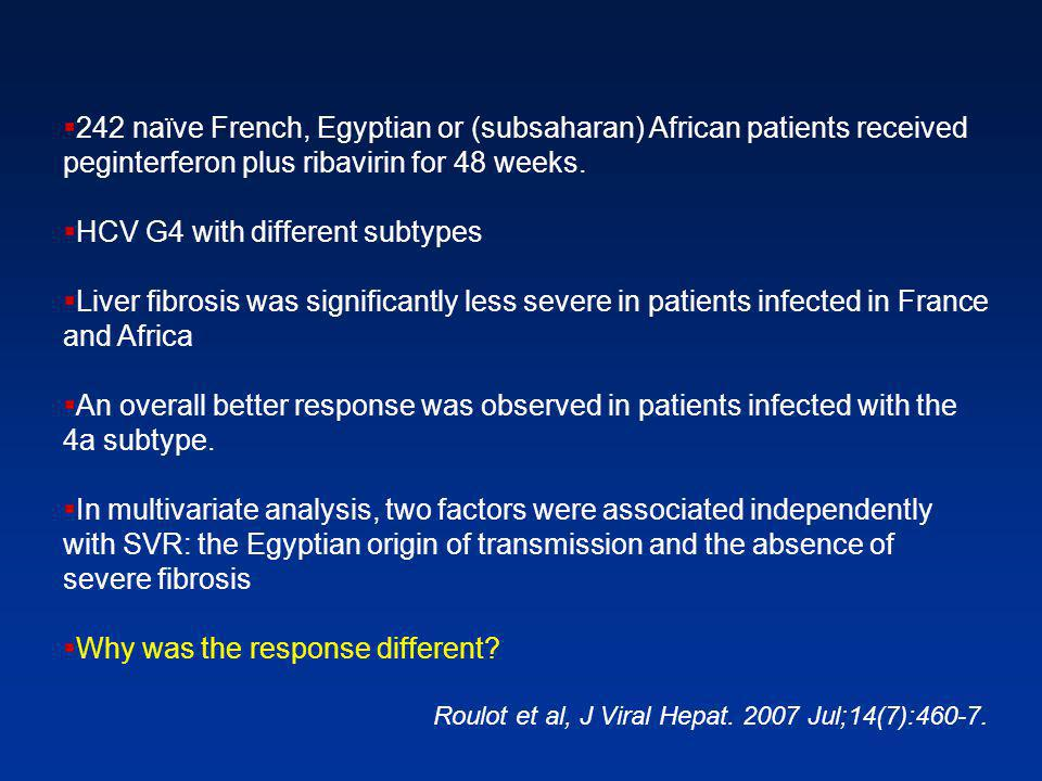  242 naïve French, Egyptian or (subsaharan) African patients received peginterferon plus ribavirin for 48 weeks.